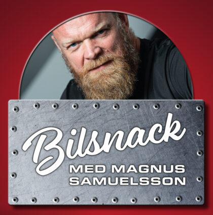 Podcast – Bilsnack med Magnus Samuelsson